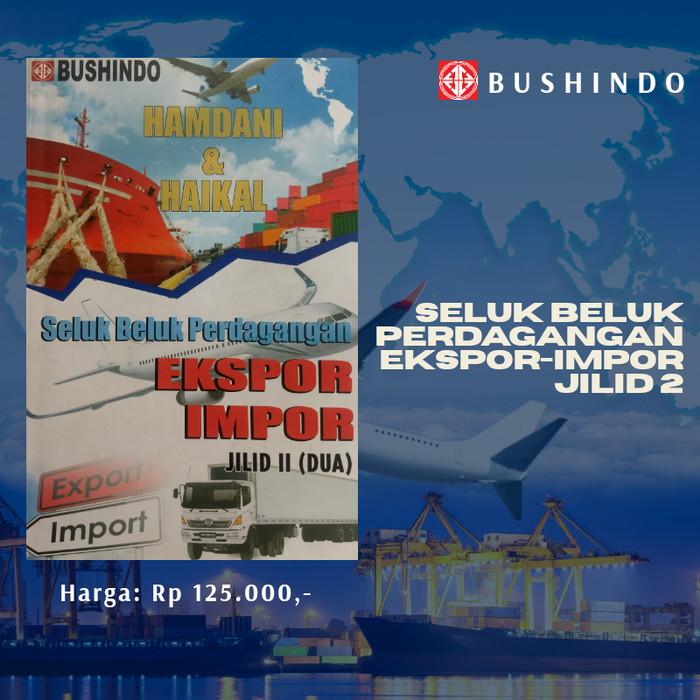 Foto Produk Buku Seluk Beluk Perdagangan Ekspor-Impor Jilid 2 dari Bushindo Shop