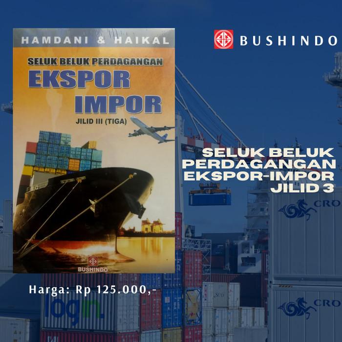 Foto Produk Buku Seluk Beluk Perdagangan Ekspor-Impor Jilid 3 dari Bushindo Shop