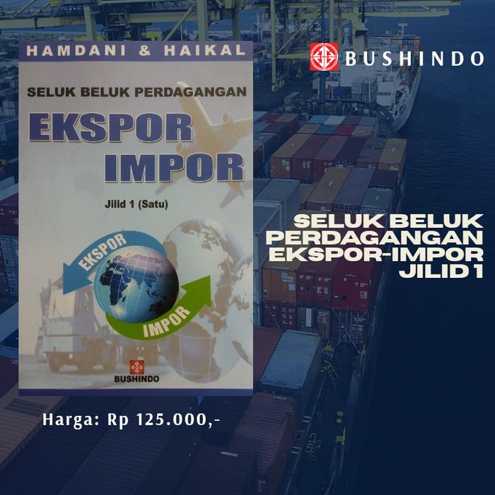 Foto Produk Buku Seluk Beluk Perdagangan Ekspor-Impor Jilid 1 dari Bushindo Shop