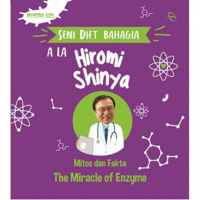 Foto Produk Buku Seni Diet Bahagia Ala Hiromi Shinta Mitos The Miracle Of Enzyme dari Showroom Books