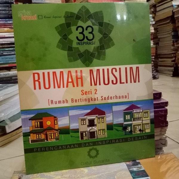 Jual Buku Desain 33 Inspirasi Rumah Muslim 2 Gatut Susanta Kota Semarang Duta Buku Pelajaran Umum Tokopedia