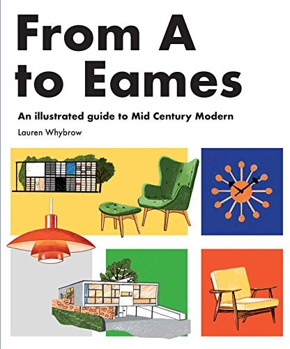 Jual From A To Eames A Visual Guide To Mid Century Modern Design Jakarta Selatan Pick A Book Store Tokopedia