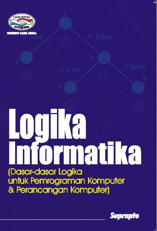 harga Logika informatika (dasar-dasar logika untuk pemrograman komputer & perancangan komputer) Tokopedia.com