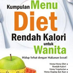 Jual Kumpulan Menu Diet Rendah Kalori Untuk Wanita Kab Bantul