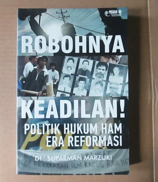 harga Robohnya keadilan! politik hukum ham era reformasi Tokopedia.com