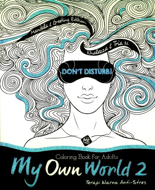 Coloring Book For Adults My Own World 2 Oleh Khalezza Tria N