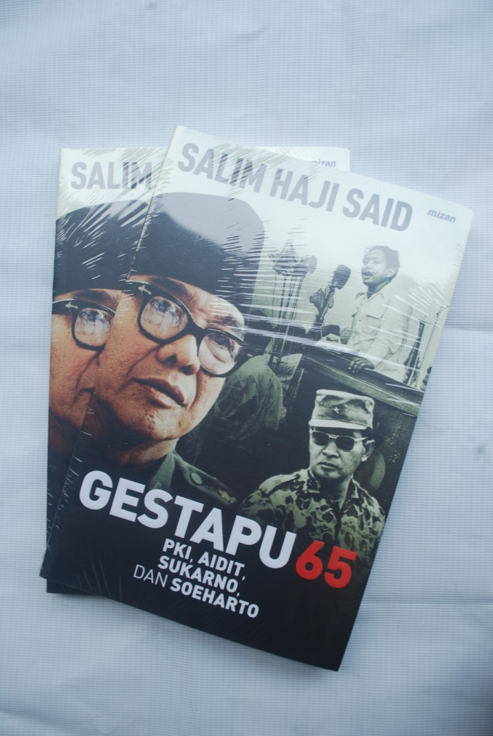 GESTAPU 65: PKI, AIDIT, SUKARNO, DAN SOEHARTO, Salim Said