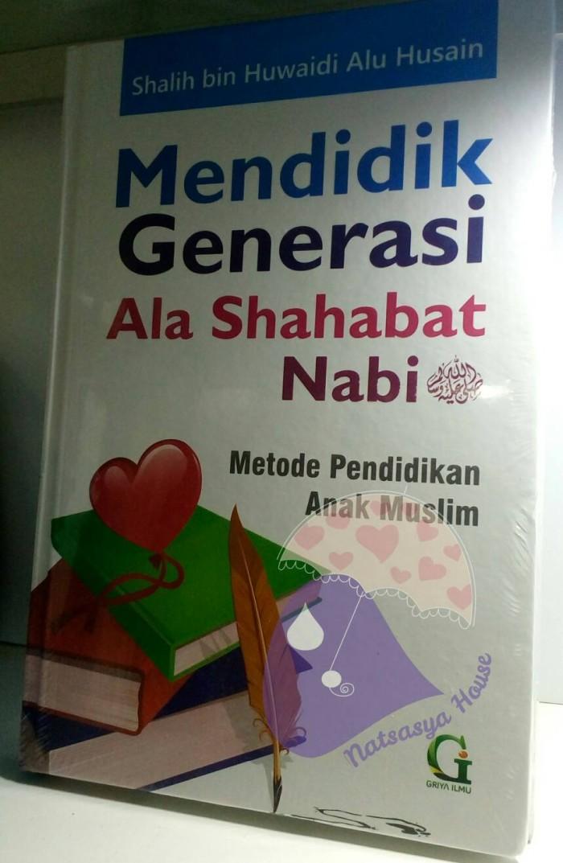 Buku: Mendidik Generasi Ala Sahabat Nabi