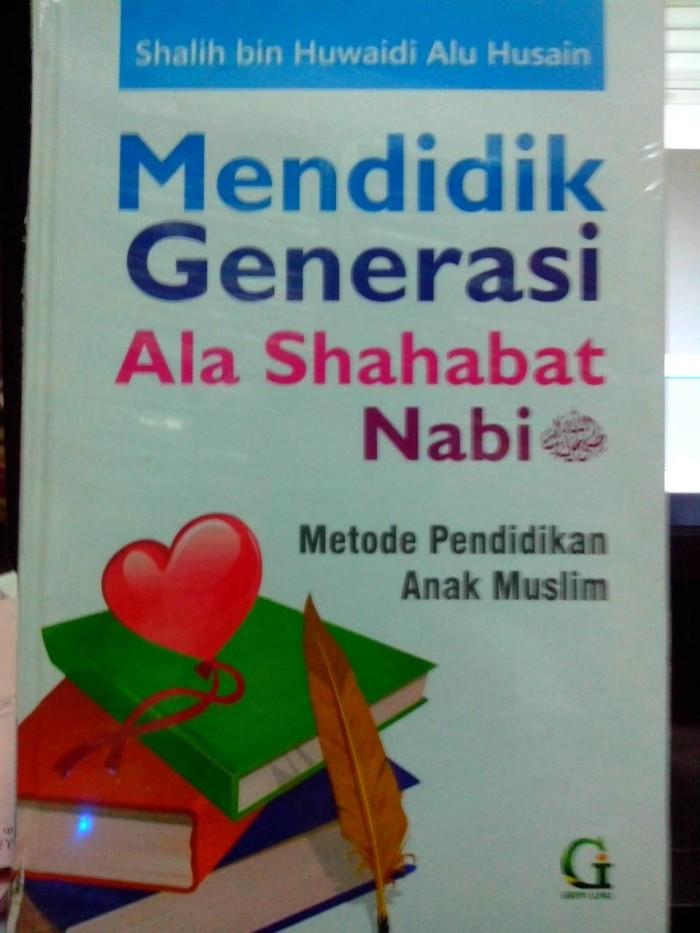 Mendidik Generasi Ala Sahabat Nabi, Griya Ilmu