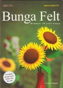 harga Bunga felt: membuat 30 jenis bunga Tokopedia.com