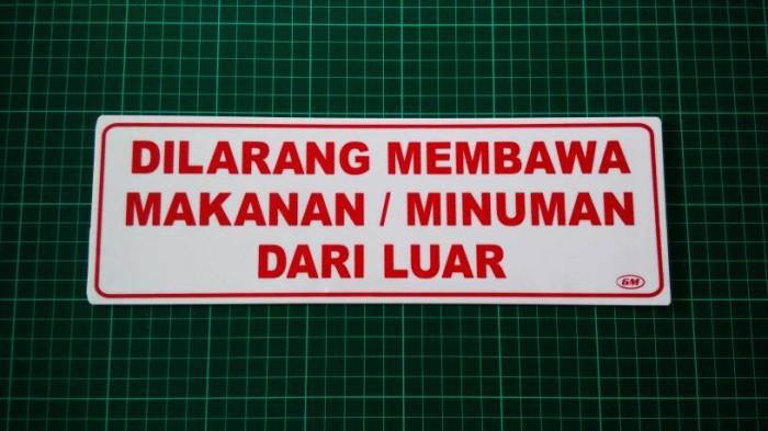 Jual Sign Label Dilarang Membawa Makanan Minuman Dari Luar Besar