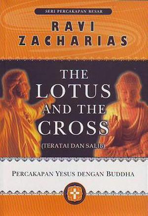 Foto Produk The Lotus and The Cross - Terjemahan (Ravi Zacharias) dari lilinkecil