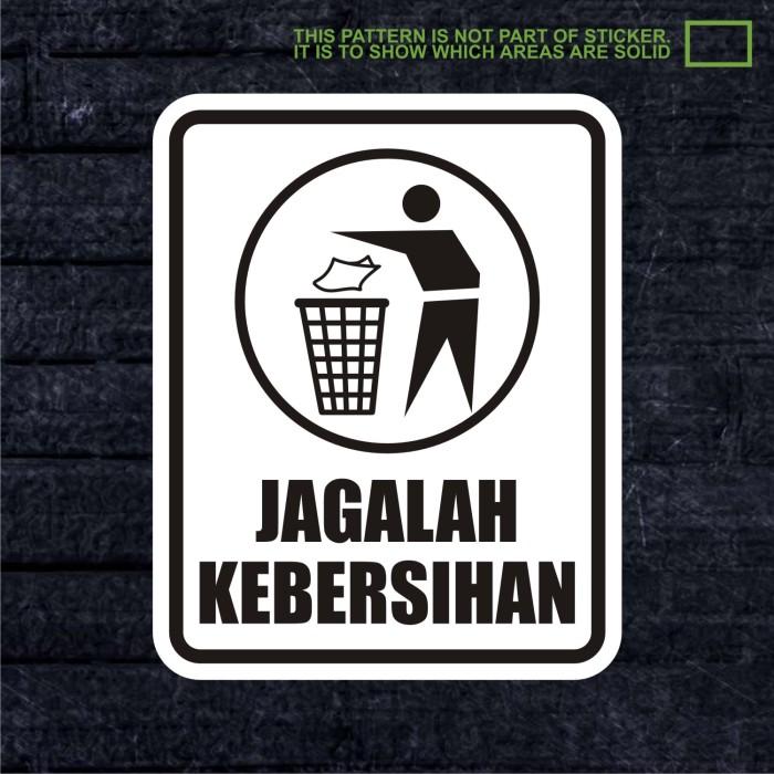 Wskpc020 Sticker Safety Sign Warning Jagalah Kebersihan