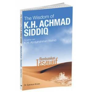 harga Buku agama the wisdom of k.h. achmaf siddiq membumikan tasawuf Tokopedia.com