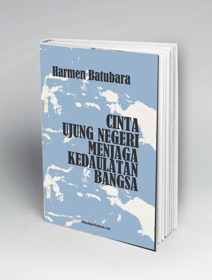 Foto Produk Cinta Ujung Negeri Menjaga Kedaulatan Bangsa dari Buku Perbatasan
