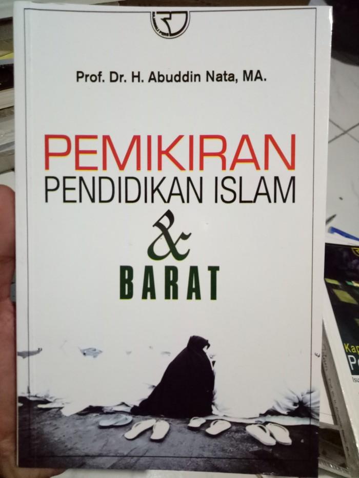 harga Pemikiran pendidikan islam dan barat - prof. dr. h. abduddin nata ma Tokopedia.com