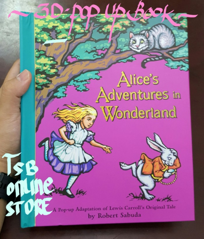 harga Alice's adventures in wonderland - pop up book by robert sabuda Tokopedia.com