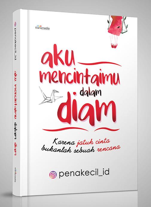 Jual Aku Mencintaimu Dalam Diam Penakecil Id Republikfiksi Kota Tangerang Selatan Republik Fiksi Tokopedia