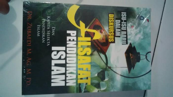 harga Buku filsafat pendidikan islam isu-isu baru dalam diskursus - zubaedi Tokopedia.com