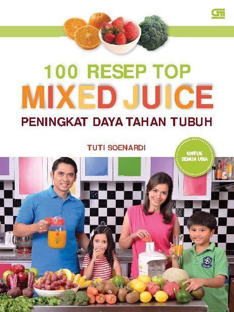 harga Buku 100 resep top mixed juice peningkat daya tahan tubuh Tokopedia.com