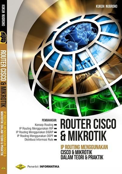 harga Buku router cisco dan mikrotik ip routing menggunakan cisco mikrotik Tokopedia.com