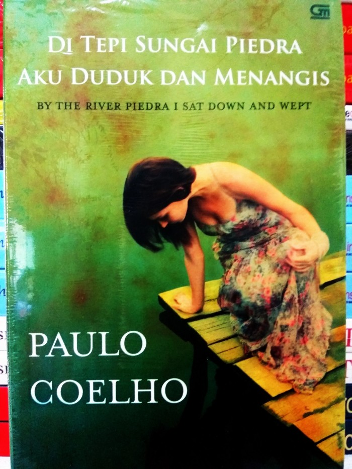 Di Tepi Sungai Piedra Aku Duduk dan Menangis (Paulo Coelho)