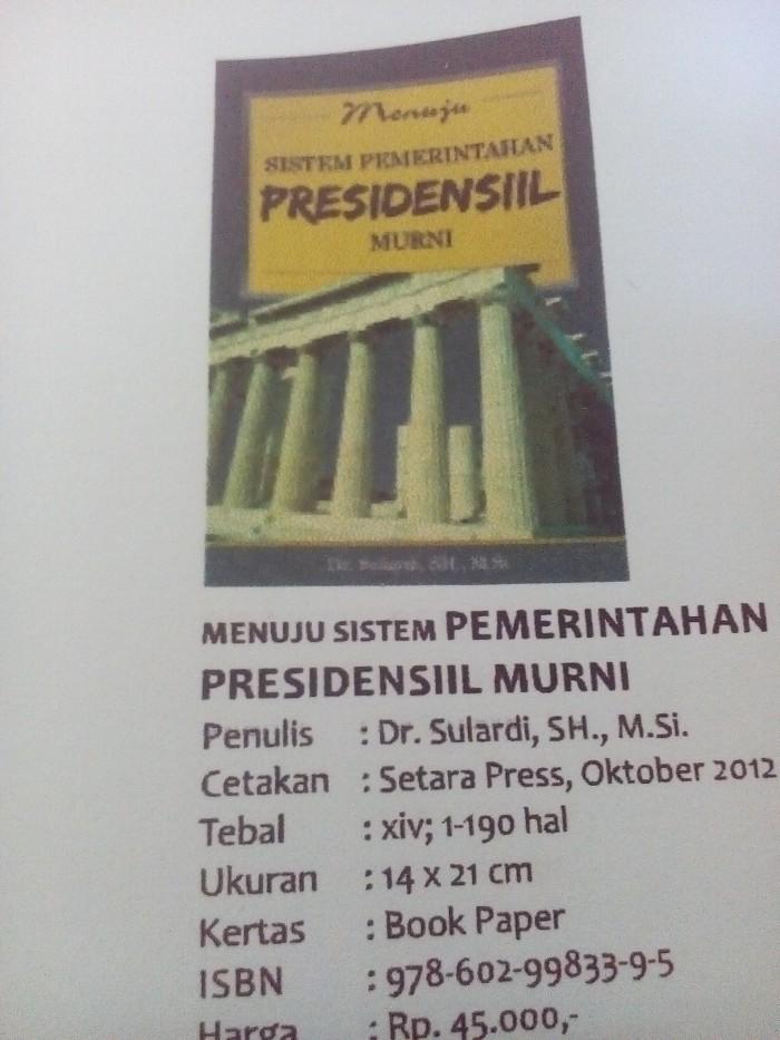 harga Nemuju sistem pemerintahan presidensil murni*dr.sulardish.m.si. Tokopedia.com