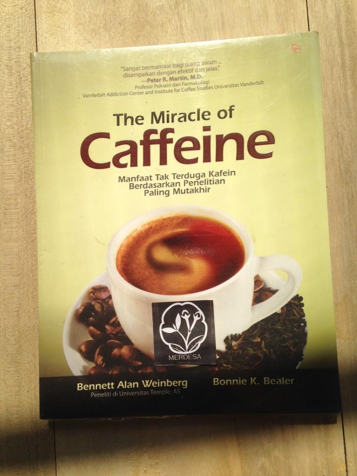 harga The Miracle Of Caffeine, Bonnie K. Bealer Tokopedia.com