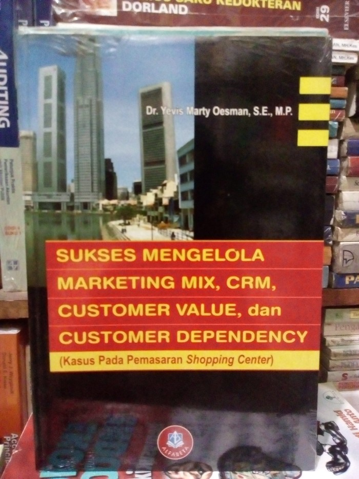 harga Sukses mengelola marketing mix crm customer value dan cstmer dpdncy Tokopedia.com