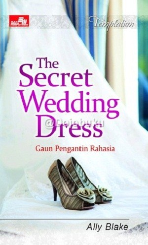 harga Hr: The Secret Wedding Dress Oleh Ally Blake Tokopedia.com