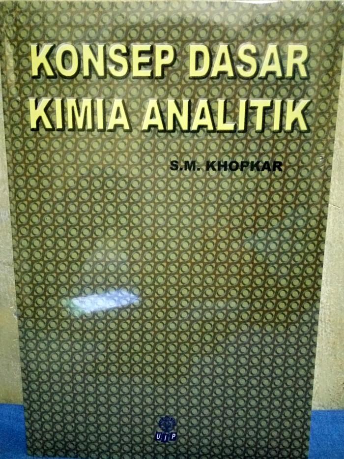 harga Konsep dasar kimia analitik by. s.m.khopkar Tokopedia.com