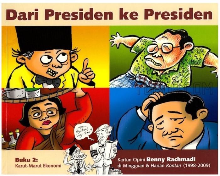 harga Benny rachmadi - kartun opini dari presiden ke presiden Tokopedia.com