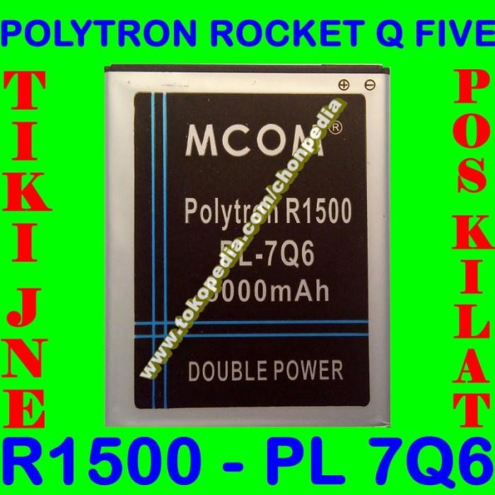Baterai Polytron Rocket Q Five R1500 PL7Q6 PL 7Q6 MCOM M COM Batrai Batre Battery Batere Double Power