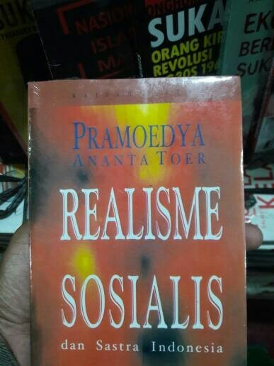 PRAMOEDYA ANANTA TOER - REALISME SOSIALIS DAN SASTRA INDONESIA