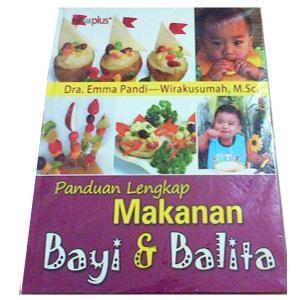 harga Buku panduan lengkap makanan bayi dan balita emma pandi wirakusumah rz Tokopedia.com