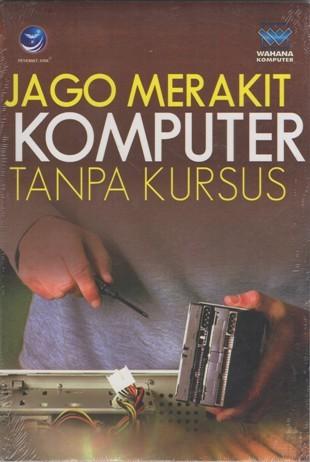 harga Jago merakit komputer tanpa kursus wahana Tokopedia.com