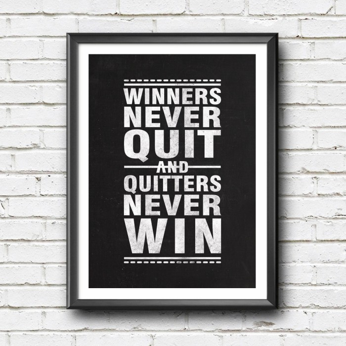 harga Poster quote inspiratif - winners never quit and quitters never win Tokopedia.com