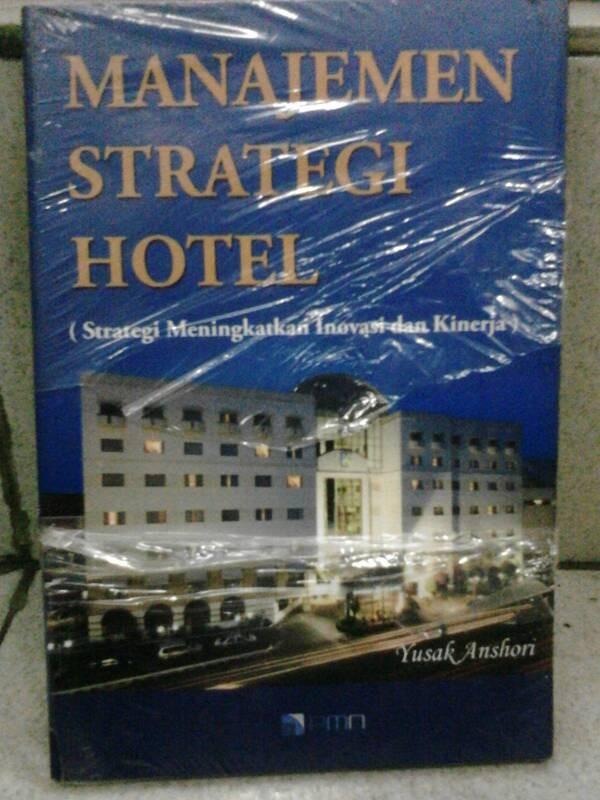 harga Manajemen strategi hotel(strategi meningkatkan inovasi dan kinerja) Tokopedia.com