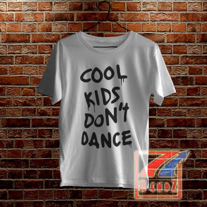Kaos Cool Kids Dont Dance