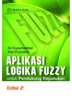 harga Aplikasi logika fuzzy untuk pendukung keputusan edisi 2 - graha ilmu Tokopedia.com