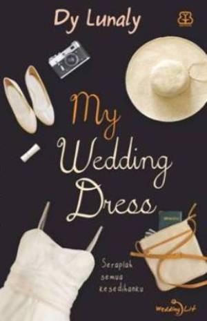 harga My Wedding Dress Seraplah Semua Kesedihanku -  Dy Lunaly Tokopedia.com