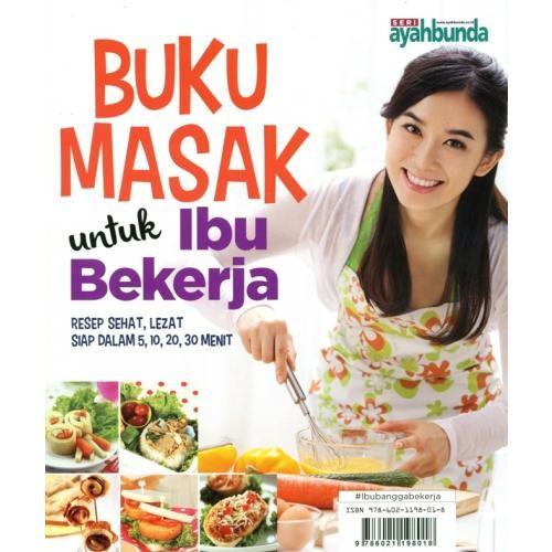 harga Buku Seri Ayahbunda : Buku Masak Untuk Ibu Bekerja Tokopedia.com