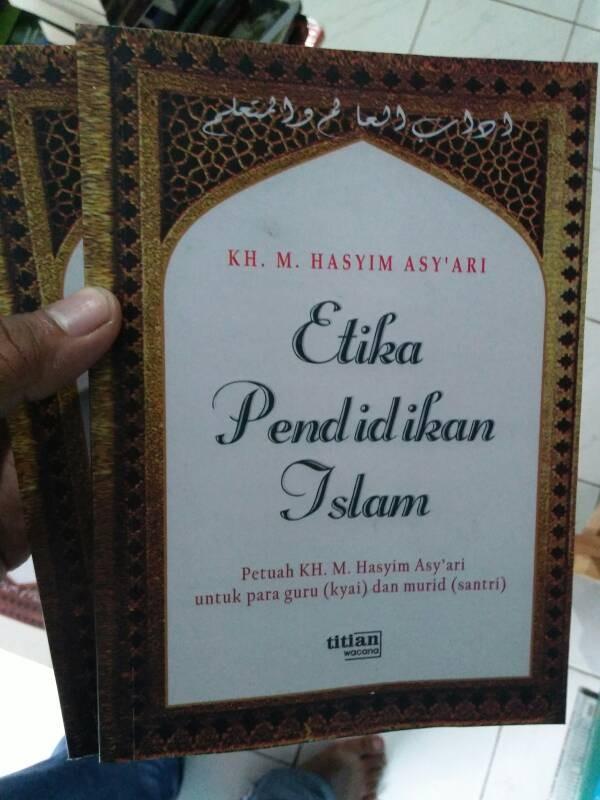 harga Etika pendidikan islam - hadratus syaikh kh. hasyim asyarie Tokopedia.com
