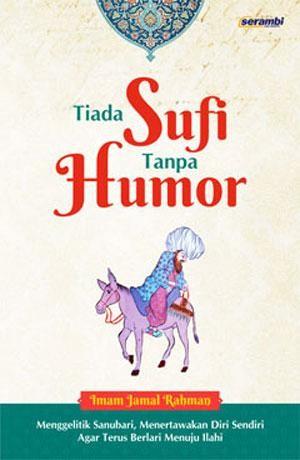 harga Tiada sufi tanpa humor - imam jamal rahman Tokopedia.com