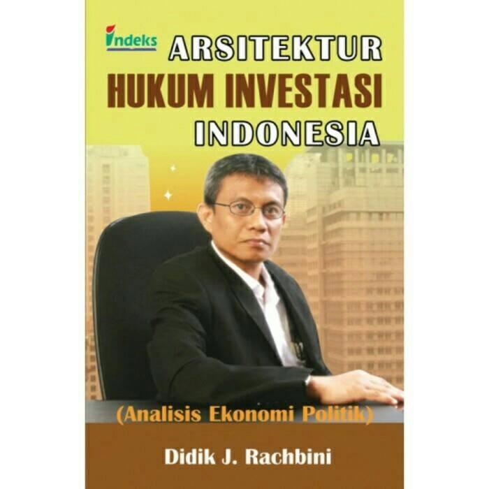 harga Arsitektur hukum investasi indonesia (analisis ekonomi politik) Tokopedia.com