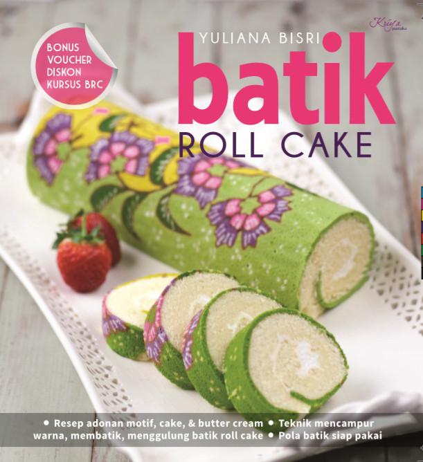 harga Buku hobi memasak batik roll cake yuliana bisri pola & resep adonan ok Tokopedia.com