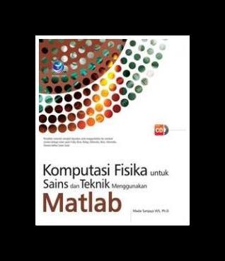 harga Komputasi fisika untuk sains dan teknik menggunakan matlab+cd Tokopedia.com