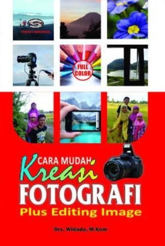 harga Cara mudah kreasi fotografi plus editing image (full color) Tokopedia.com