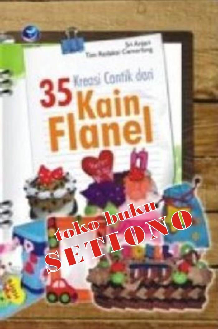 harga 35 kreasi cantik dari kain flanel - sri anjari Tokopedia.com