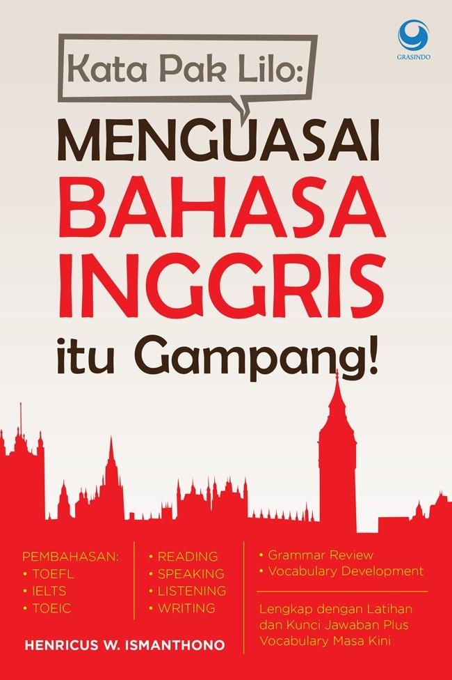 harga Kata Pak Lilo, Menguasai Bahasa Inggris Itu Gampang! (henricus W.) Tokopedia.com